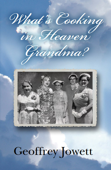 what's cooking in heaven grandma? Author Geoffrey Jowett